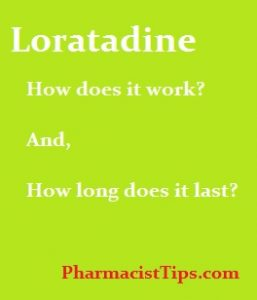 Loratadine–how does it work and how long does it last