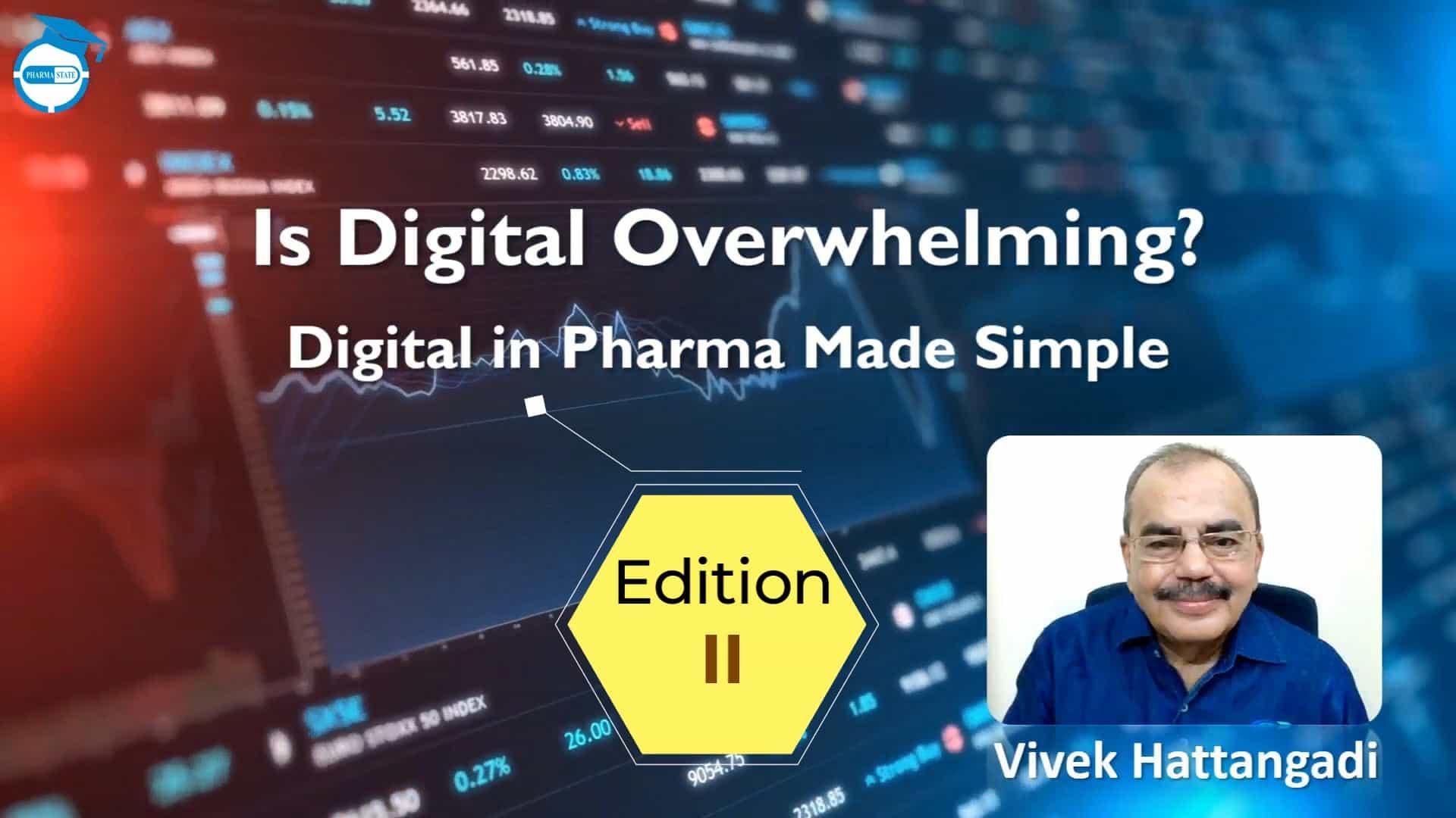 Is Digital Overwhelming? Digital In Pharma Made Simple