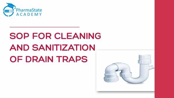 SOP for Cleaning and Sanitization of Drain Traps
