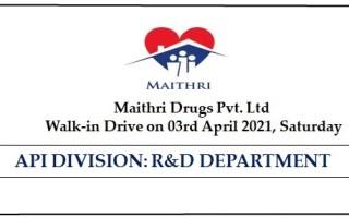 Maithri Drugs Pvt. Ltd – Walk-In Drive for R&D API on 3rd Apr' 2021