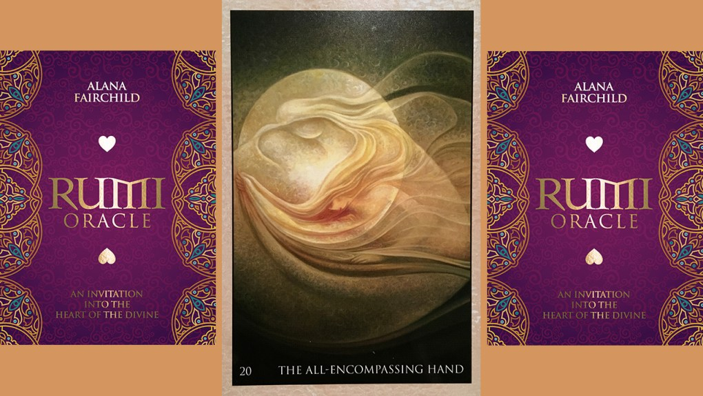 Rumi Oracle THE ALL-ENCOMPASSING HAND
