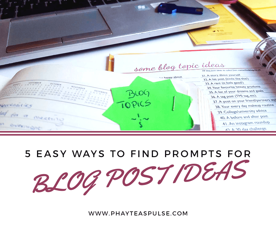 5 Easy Ways To Find Prompts for Blog Post Ideas.