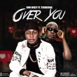 "(Music & Video) Don Wizzy – ""Over You"" ft. Terrizong"