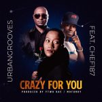 Urbangrooves ft. Chef 187 – Crazy For You
