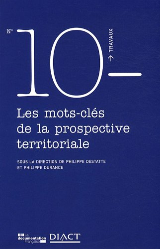 http://www.institut-destree.org/files/files/Publications_Articles/Philippe_Destatte_Philippe_Durance_Mots_cles_Prospective_Documentation_francaise_2008.pdf