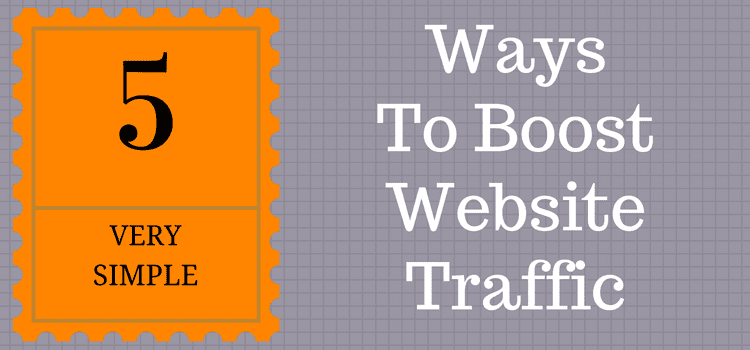 5 Simple Strategies To Instantly Increase Website Traffic