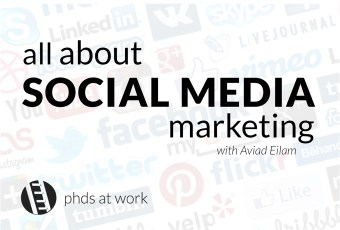 PhDs 002: All About Social Media Marketing – with Aviad Eilam