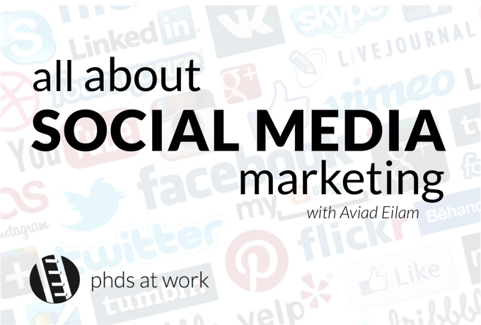 PhDs 02 Social Media Marketing - with Aviad Eilam