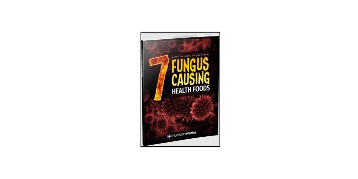 Fungus Hack-Bonus-7 Fungus-Causing Health Foods