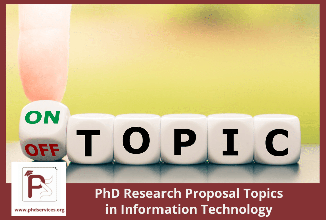 Best PhD Research Proposal Topics in information technology