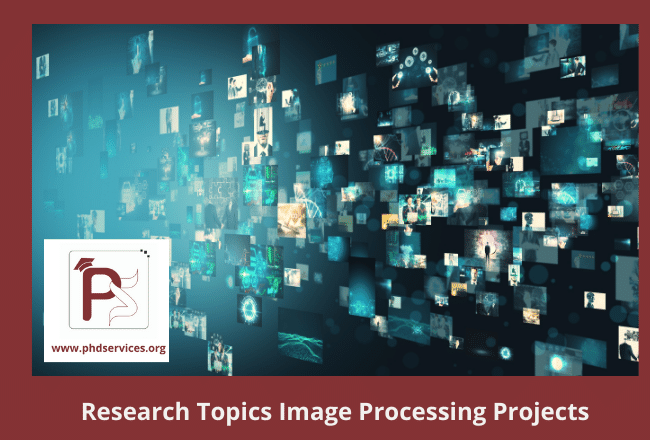 Innovative PhD Research Topics in Image Processing Online