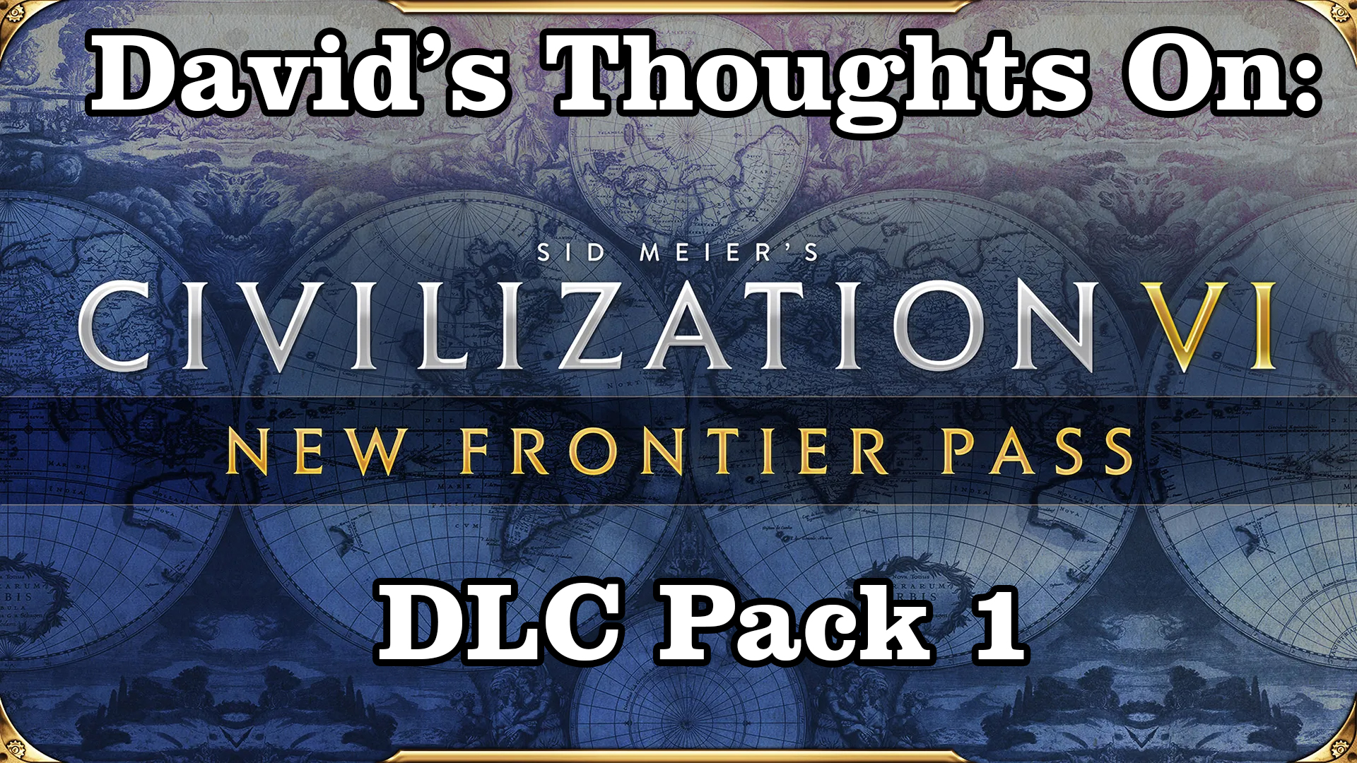 David S Thoughts On Civ Vi S New Frontier Pass Dlc 1