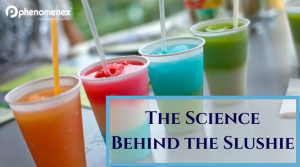 The Science of Slushies