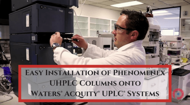 Installation of Phenomenex column on Waters® Acquity® system