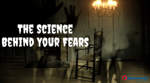 The Science Behind Your Fear