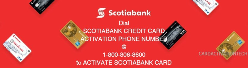 Scotiabank Credit card Activation Phone Number