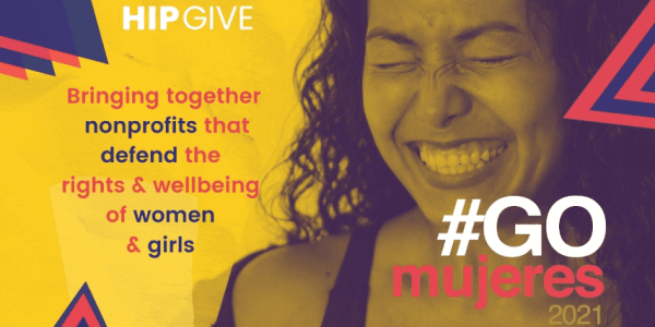 HIPGive's crowdfunding campaign #GOMujeres will support projects and organizations that are committed to helping women and girls in the Americas. (Image credit: HIPGive)