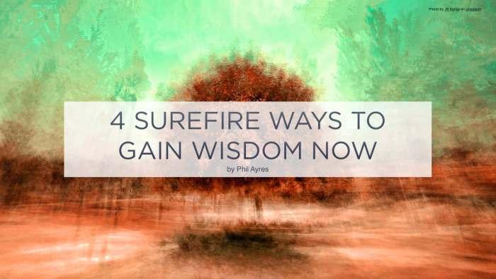 4 ways to gain wisdom