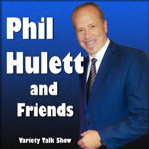 Phil Hulett and Friends Podcast