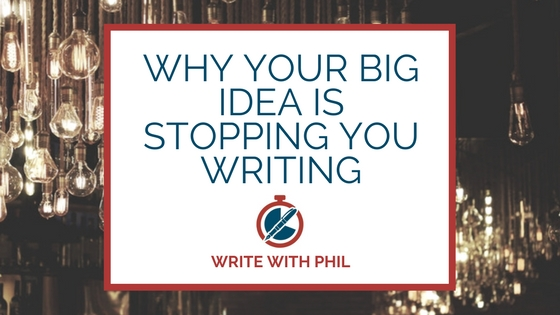 Header image: why your big idea is stopping you writing