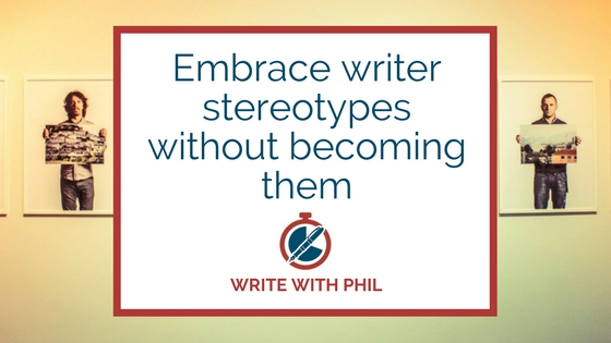Embrace writer stereotypes without becoming them header