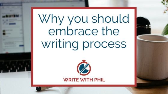Why you should embrace the writing process header image