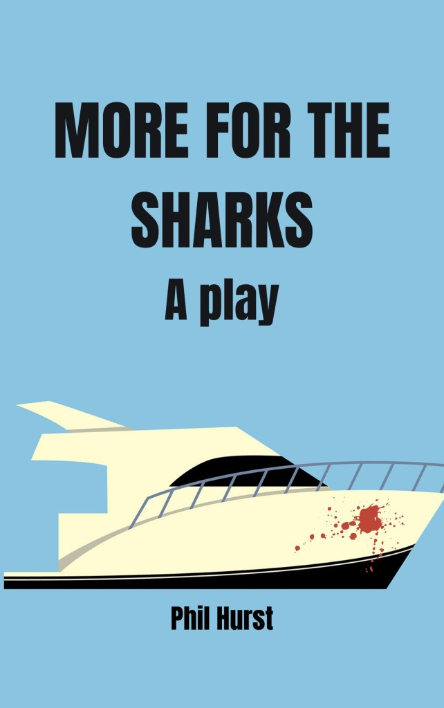 The front cover of More for the Sharks by Phil Hurst