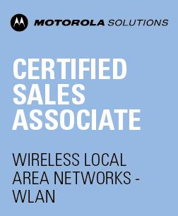Motorola Solutions Certified Sales Associate – Wireless Local Area Networks (WLAN)