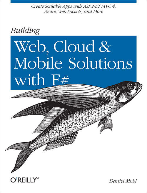 Oreilly.Building.Web.Cloud.and.Mobile.Solutions.with.Fsharp.Nov.2012