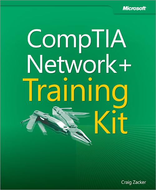 CompTIA® Network+® Training Kit (Exam N10-005)
