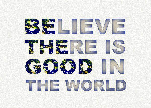 Believe in Good
