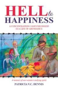 Hell to Happiness, by Patricia V.C. Dennis
