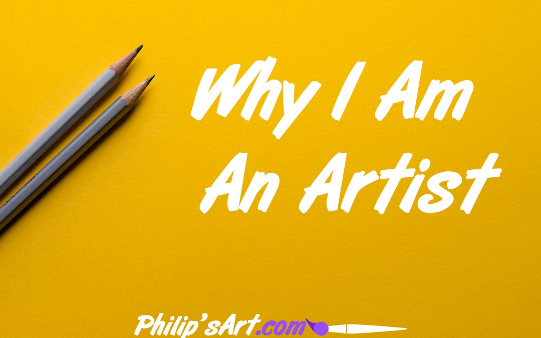 Why I Am An Artist