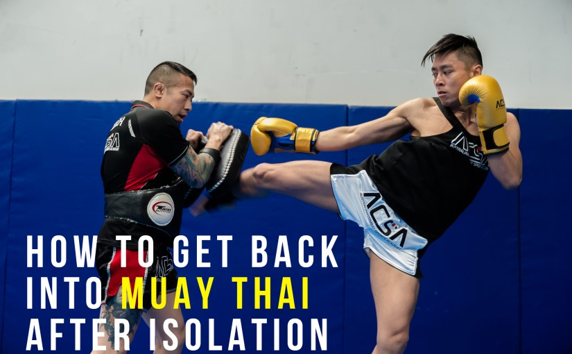 How to get back into Muay Thai training after isolation