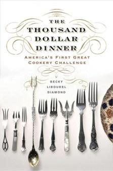 The Thousand Dollar Dinner by Becky Libourel Diamond