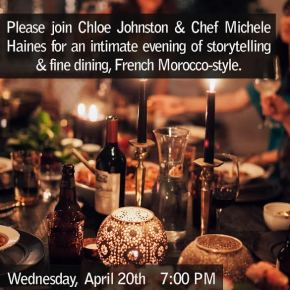 Chloe Johnston and Chef Michele Haines Celebrate French Moroccan Cuisine