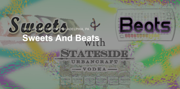Sweets and Beats Live at Stateside Vodka Kensington