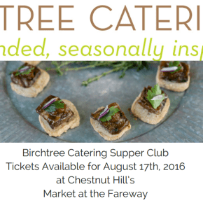 Birchtree Catering Supper Club at Market at the Fareway in Chestnut Hill