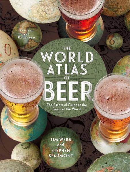 World Atlas of Beer by Tim Webb and Stephen Beaumont