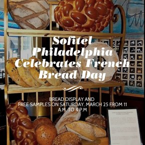 Sofitel Philadelphia To Celebrate French Bread Day with Free Samples*