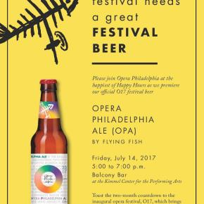 Official O17 Festival Beer, Opera Philadelphia Ale, Debuts this Friday at The Balcony Bar at the Kimmel Center