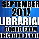 September 2017 Librarian Board Exam Verification of Ratings