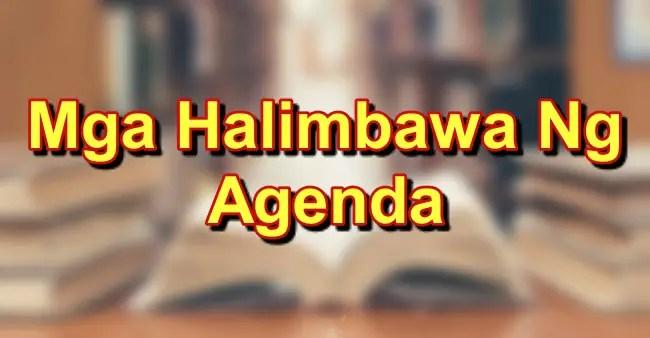 Halimbawa Ng Agenda: Ano Ang Agenda At Ang Mga Halimbawa Nito
