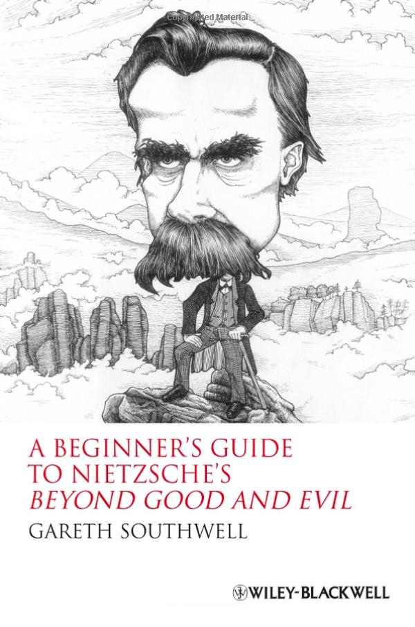 A Beginner's Guide to Nietzsche's Beyond Good and Evil – introductory Philosophy books by Gareth Southwell