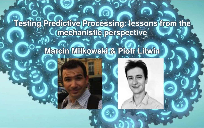 "Marcin Miłkowski's & Piotr Litwin's livestream of ""Testing Predictive Processing"""