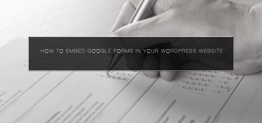How to Embed Google Forms in Your WordPress Website