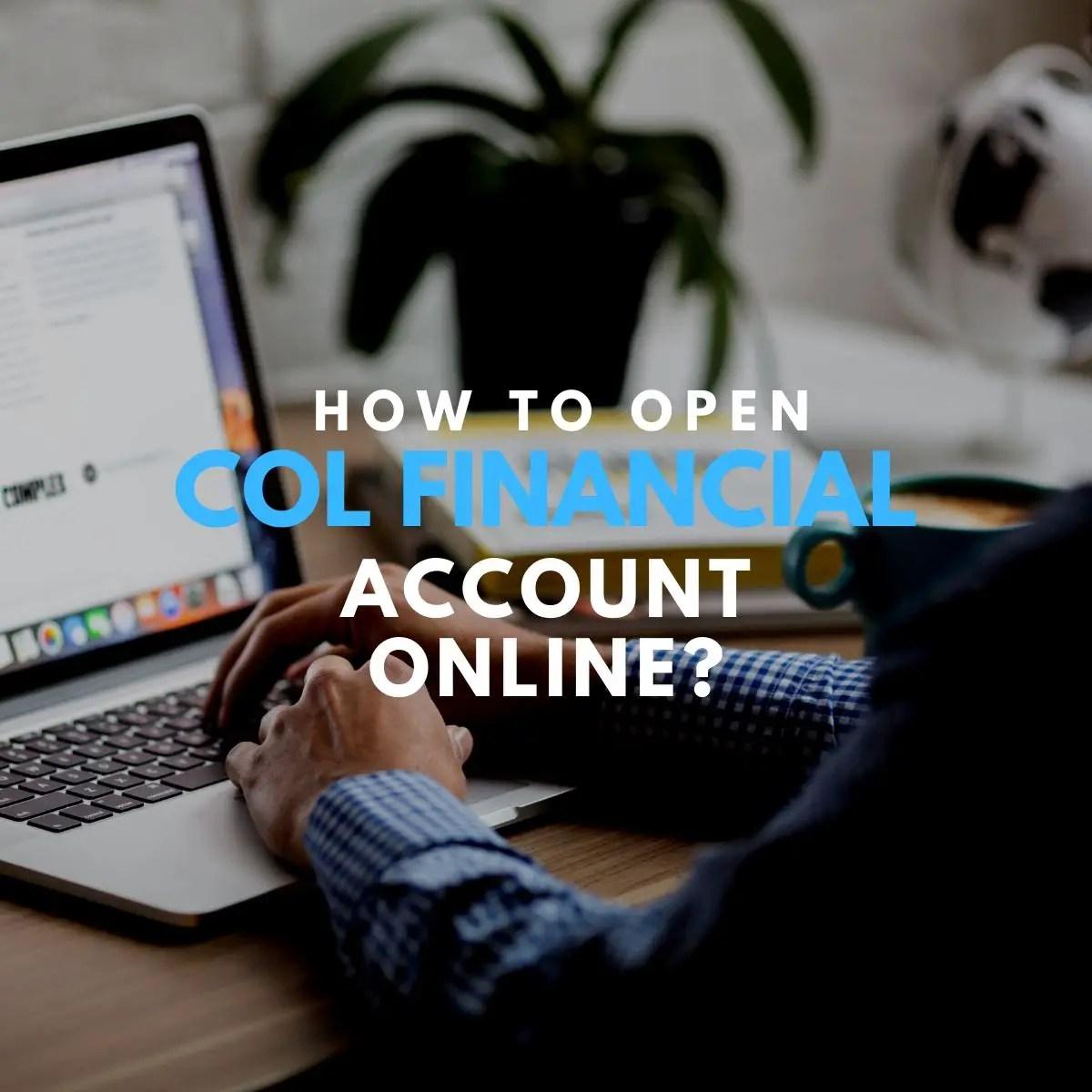 procedures how to open col financial account online
