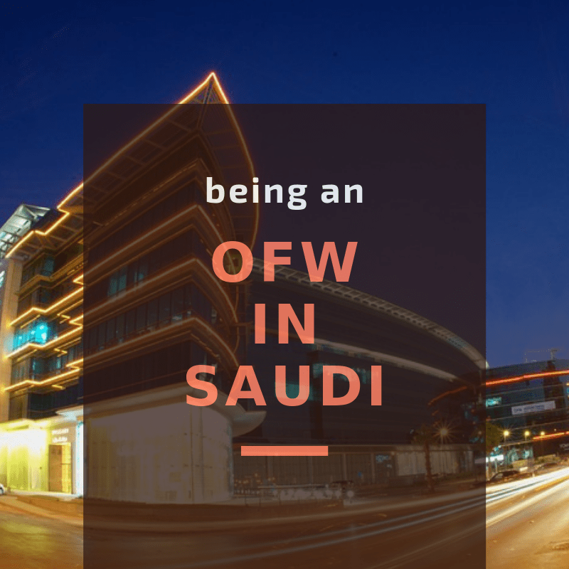 Being an OFW in Saudi - Advantages and Disadvantages