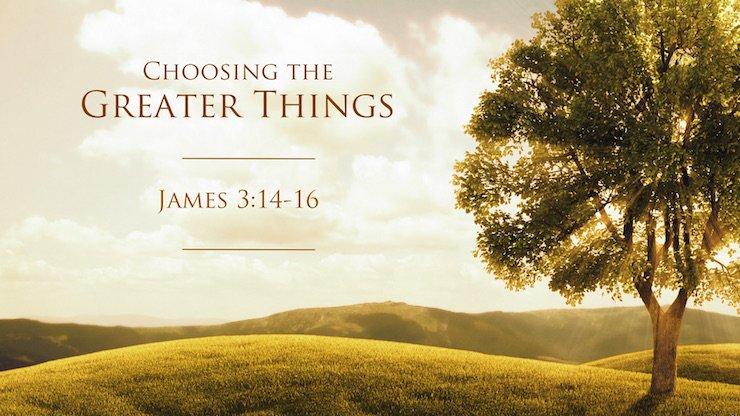 Choosing Greater Things