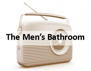 Radio Ads, Toy House, Men's Bathroom